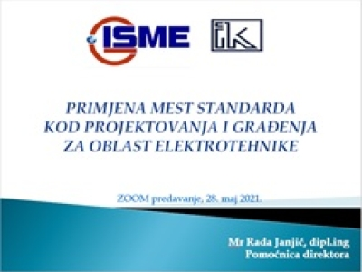 """Webinar on """"APPLICATION OF PLACES OF STANDARDS IN DESIGN AND CONSTRUCTION IN THE FIELD OF ELECTRICAL ENGINEERING - GENERAL PRINCIPLES"""""""